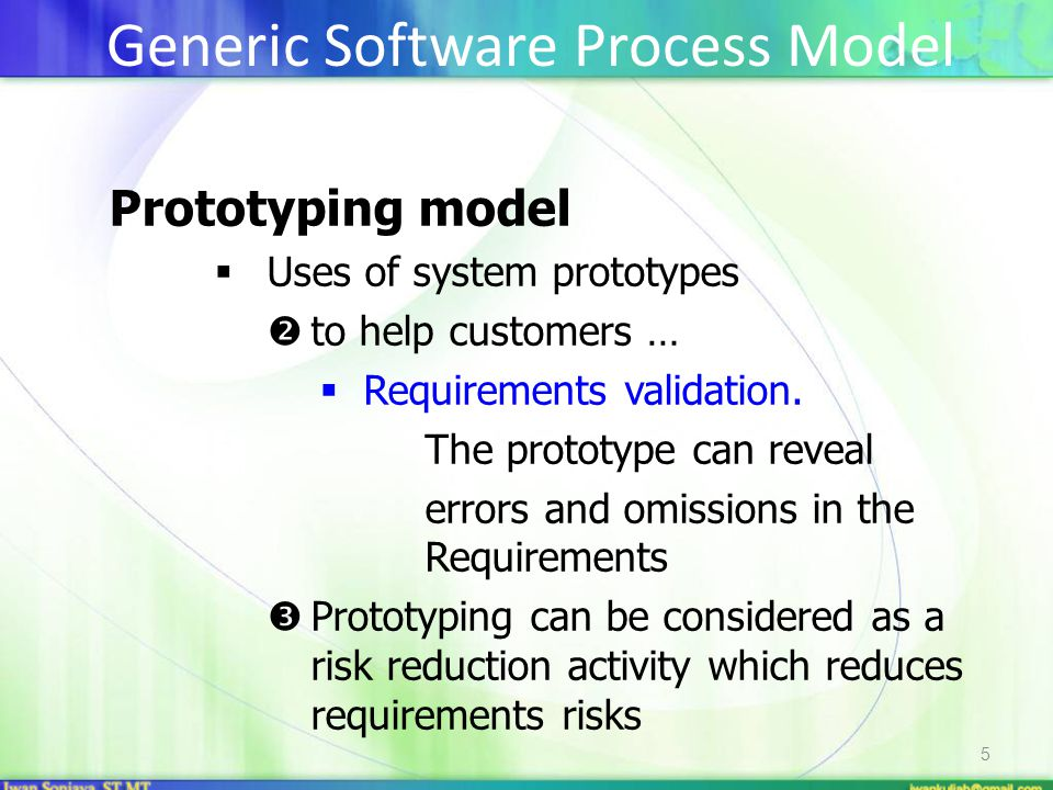 5 Prototyping model  Uses of system prototypes  to help customers …  Requirements validation.
