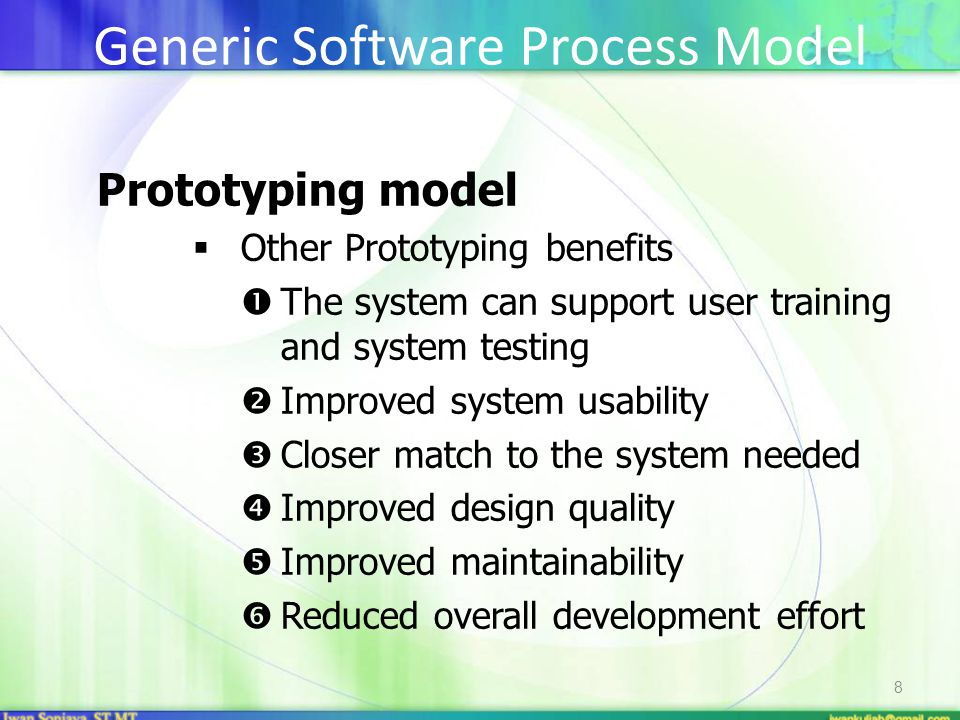 8 Prototyping model  Other Prototyping benefits  The system can support user training and system testing  Improved system usability  Closer match