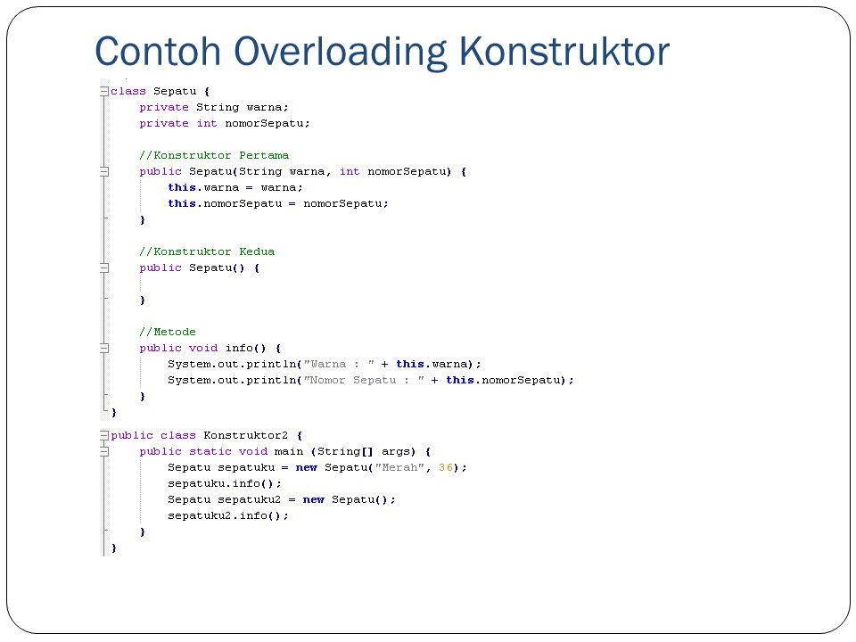 Contoh Overloading Konstruktor