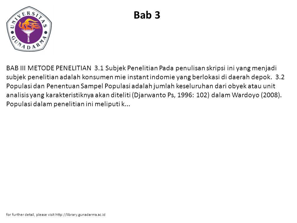 Bab 3 BAB III METODE PENELITIAN 3.1 Subjek Penelitian Pada penulisan skripsi ini yang menjadi subjek penelitian adalah konsumen mie instant indomie ya