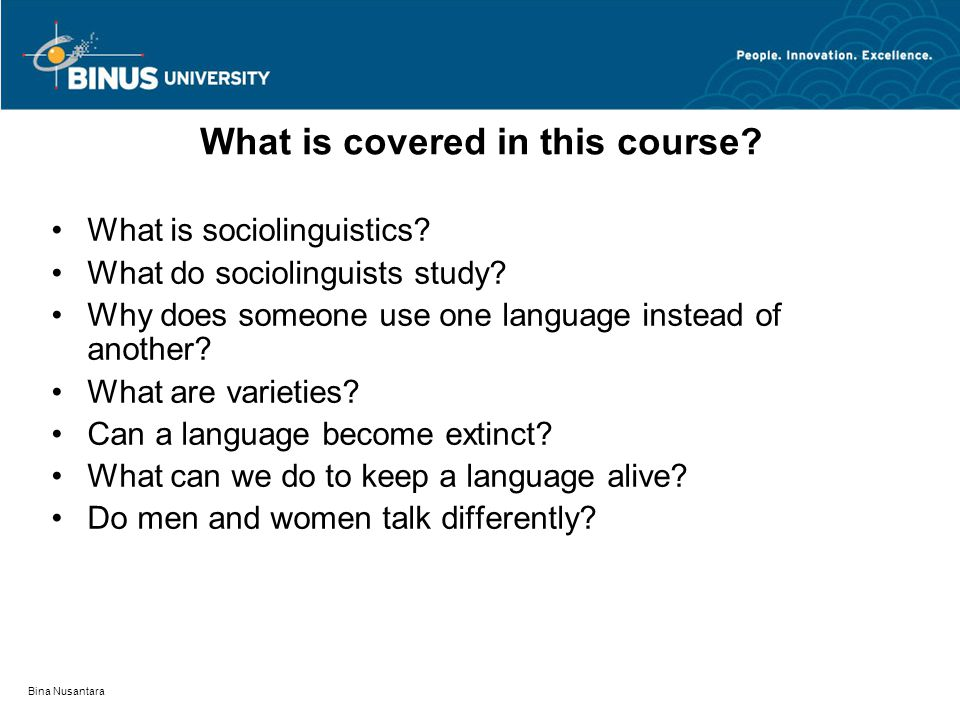 Bina Nusantara What is sociolinguistics.