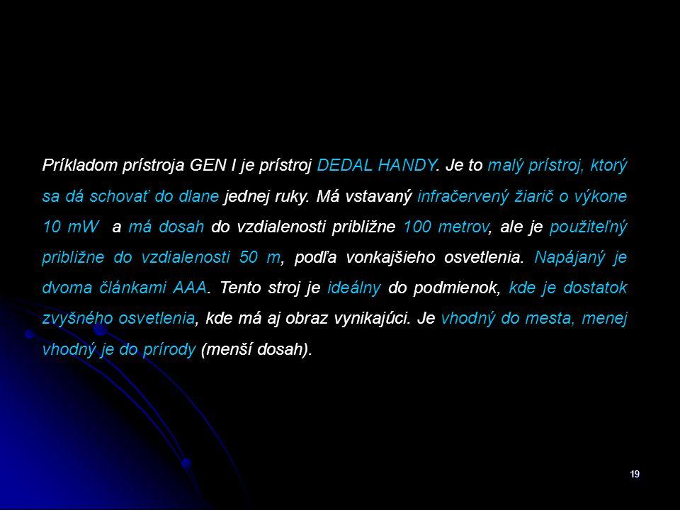 19 Príkladom prístroja GEN I je prístroj DEDAL HANDY.
