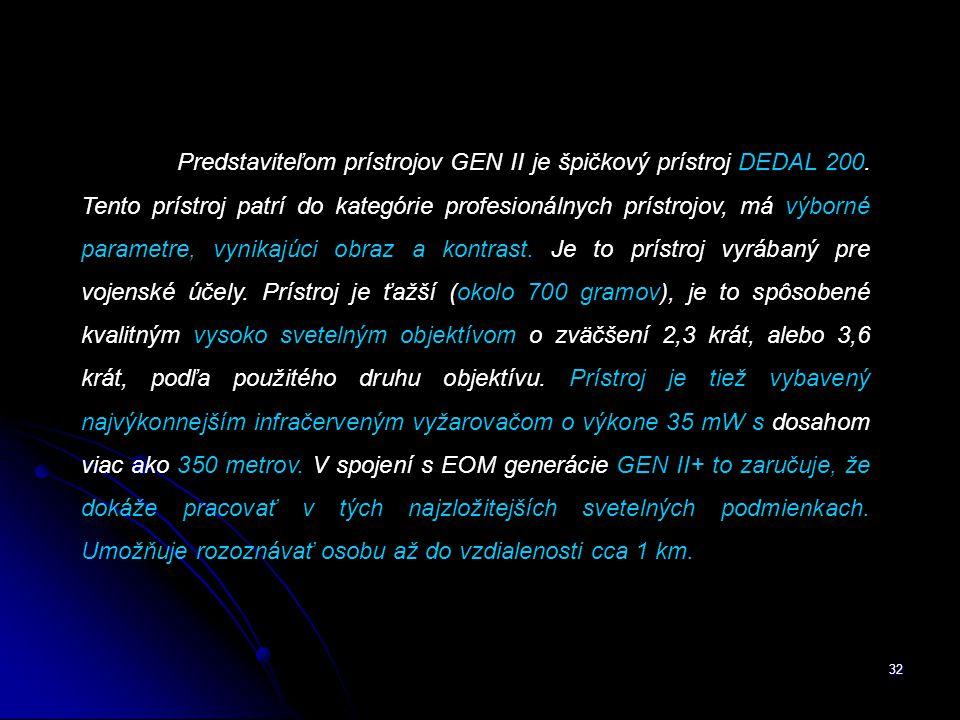 32 Predstaviteľom prístrojov GEN II je špičkový prístroj DEDAL 200.