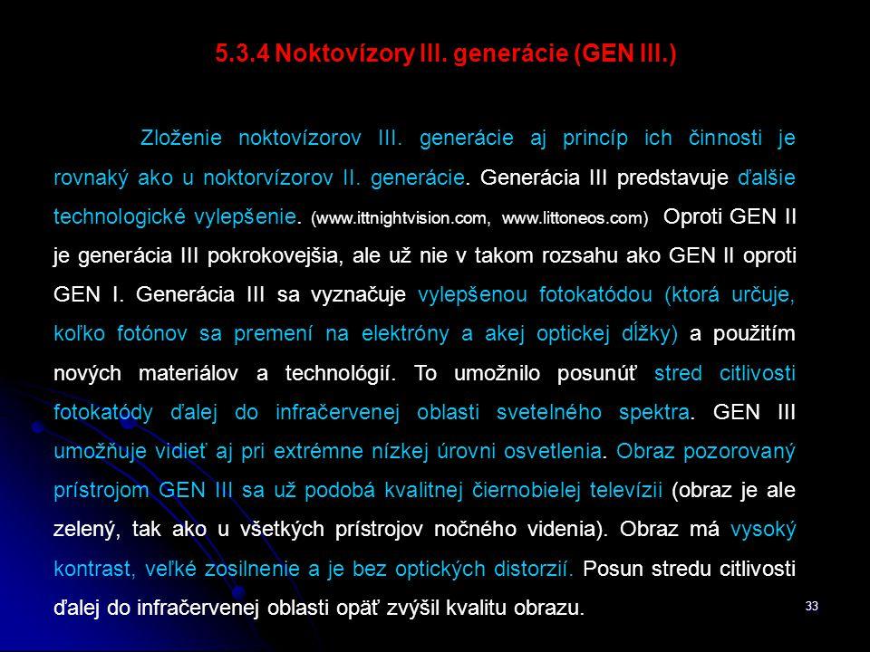 33 5.3.4 Noktovízory III.generácie (GEN III.) Zloženie noktovízorov III.