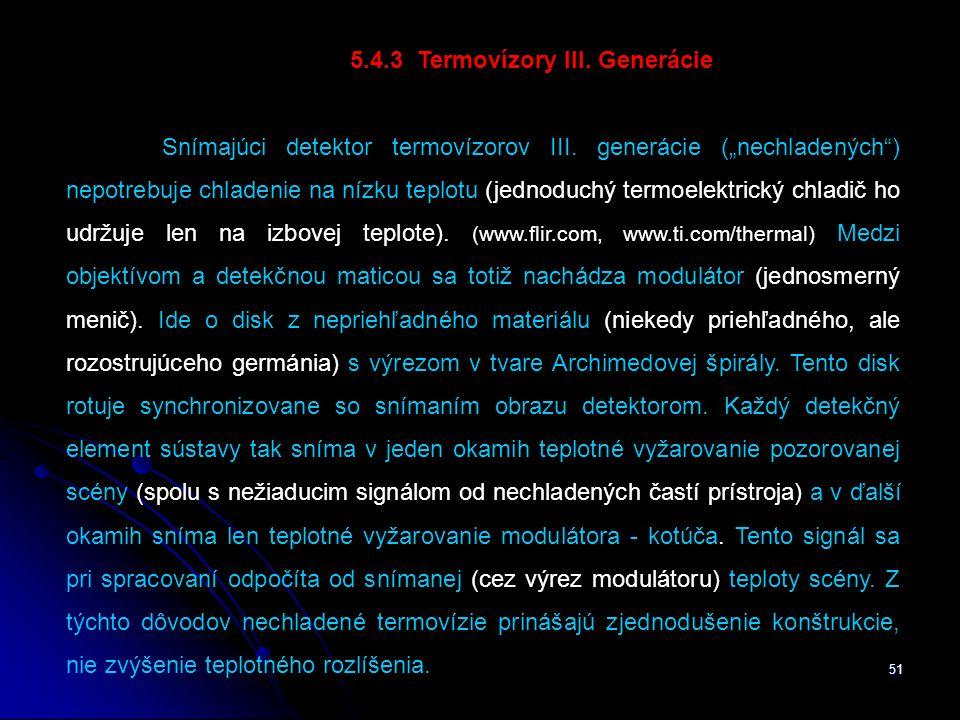 51 5.4.3 Termovízory III.Generácie Snímajúci detektor termovízorov III.