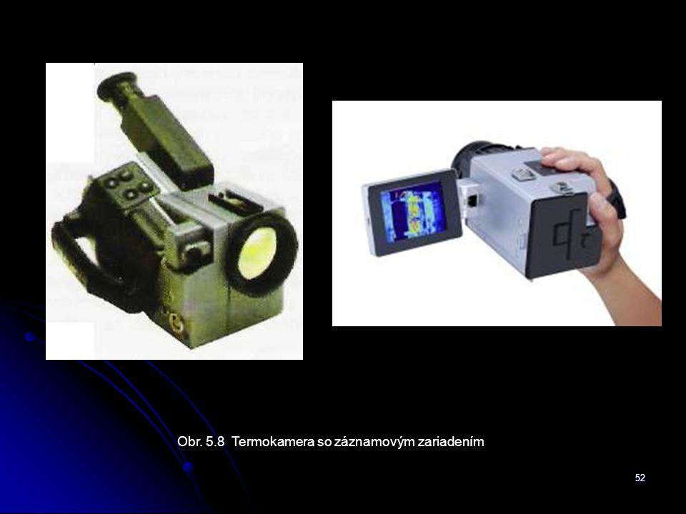 52 Obr. 5.8 Termokamera so záznamovým zariadením