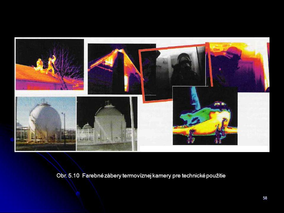 58 Obr. 5.10 Farebné zábery termovíznej kamery pre technické použitie