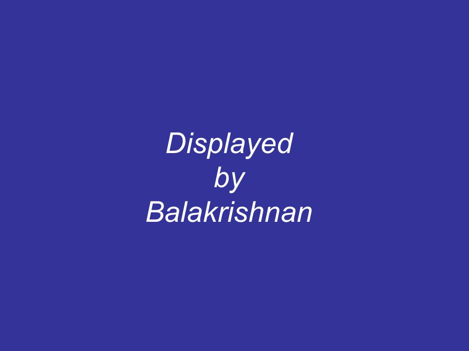 Displayed by Balakrishnan