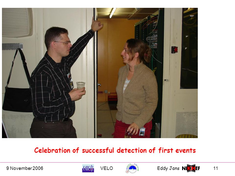 9 November 2006VELOEddy Jans 11 Celebration of successful detection of first events