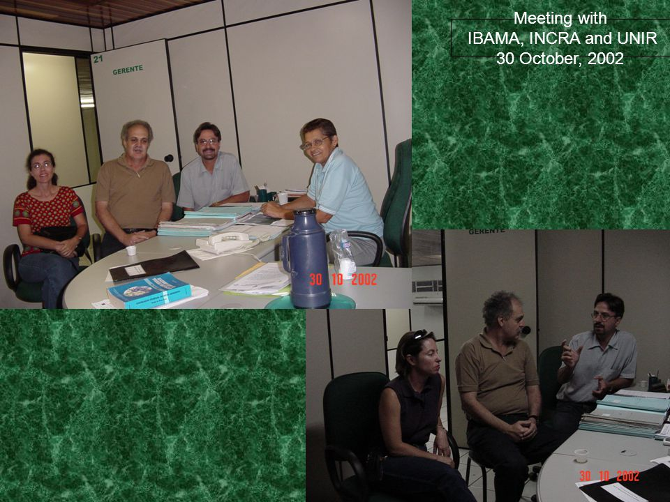 Meeting with IBAMA, INCRA and UNIR 30 October, 2002