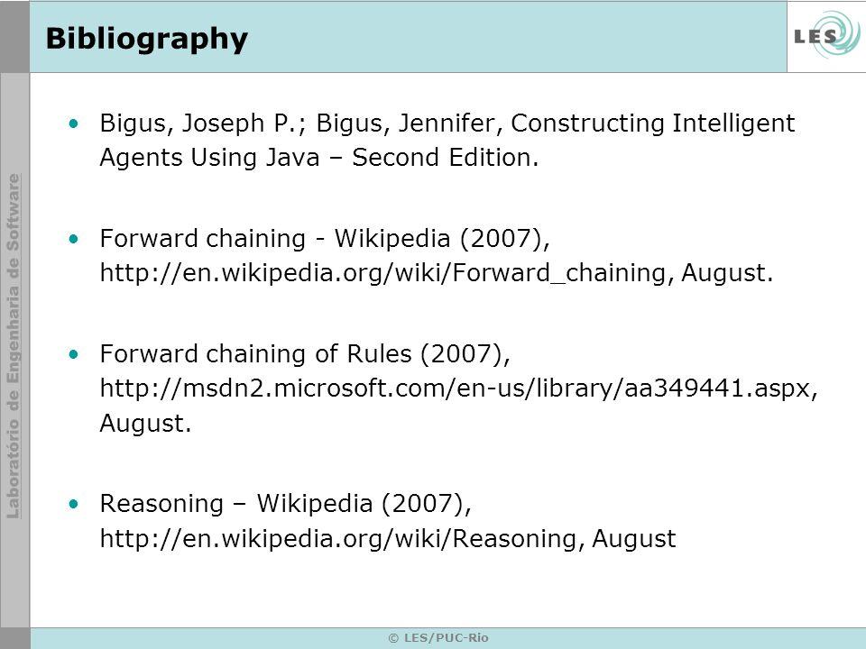 © LES/PUC-Rio Bibliography Bigus, Joseph P.; Bigus, Jennifer, Constructing Intelligent Agents Using Java – Second Edition. Forward chaining - Wikipedi
