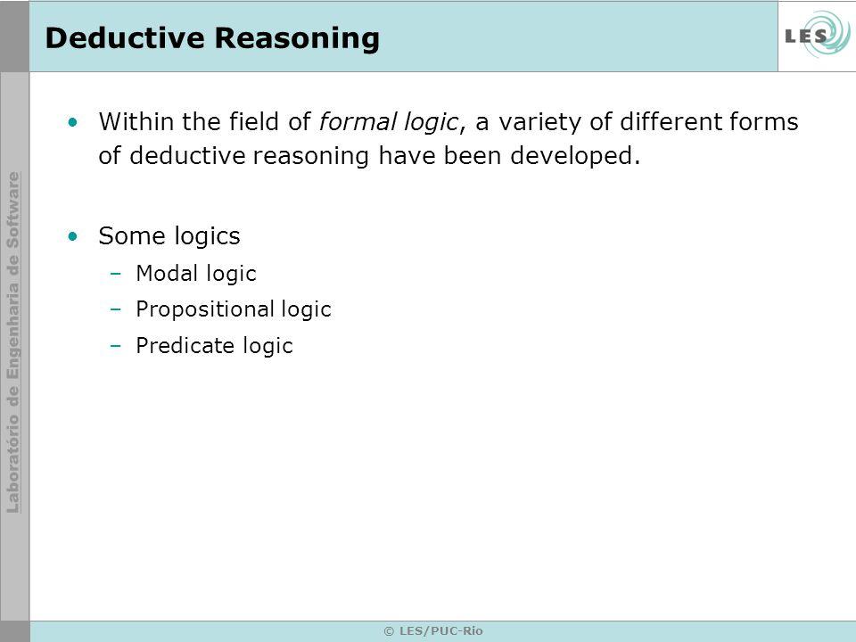 © LES/PUC-Rio Inductive Reasoning Inductive reasoning contrasts strongly with deductive reasoning.
