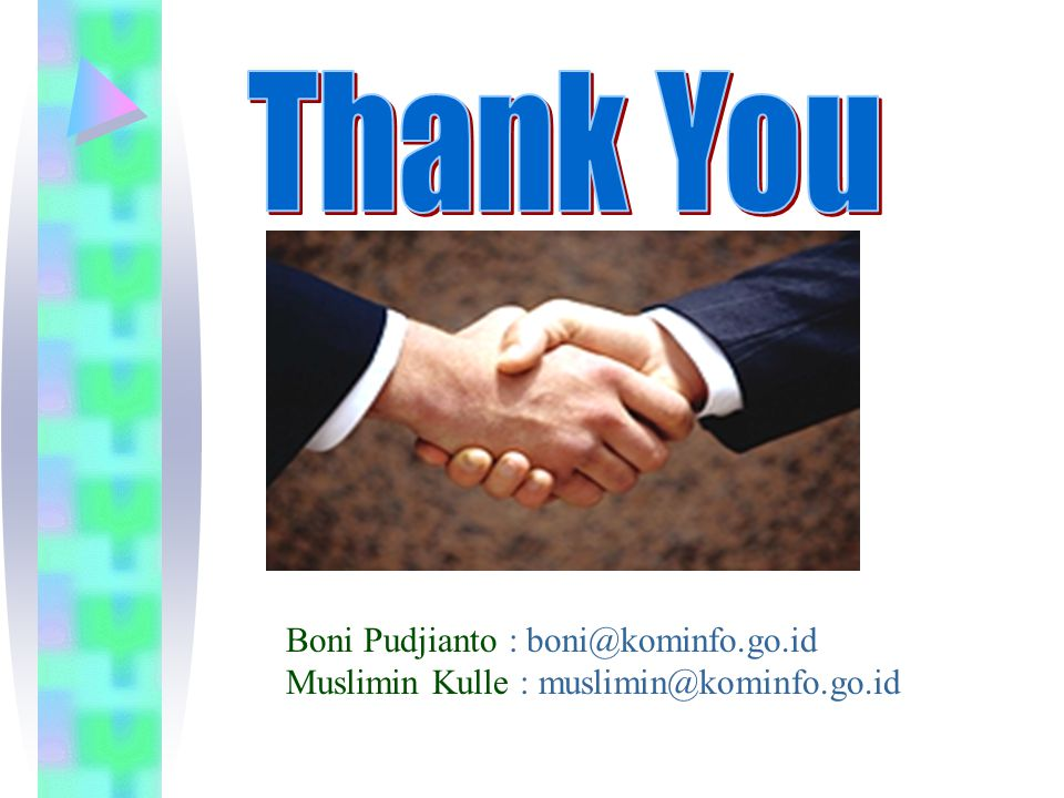 Boni Pudjianto : boni@kominfo.go.id Muslimin Kulle : muslimin@kominfo.go.id