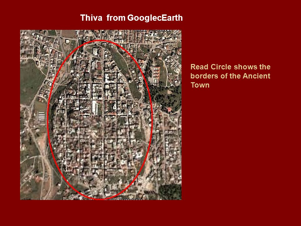 Thiva from GooglecEarth Read Circle shows the borders of the Ancient Town