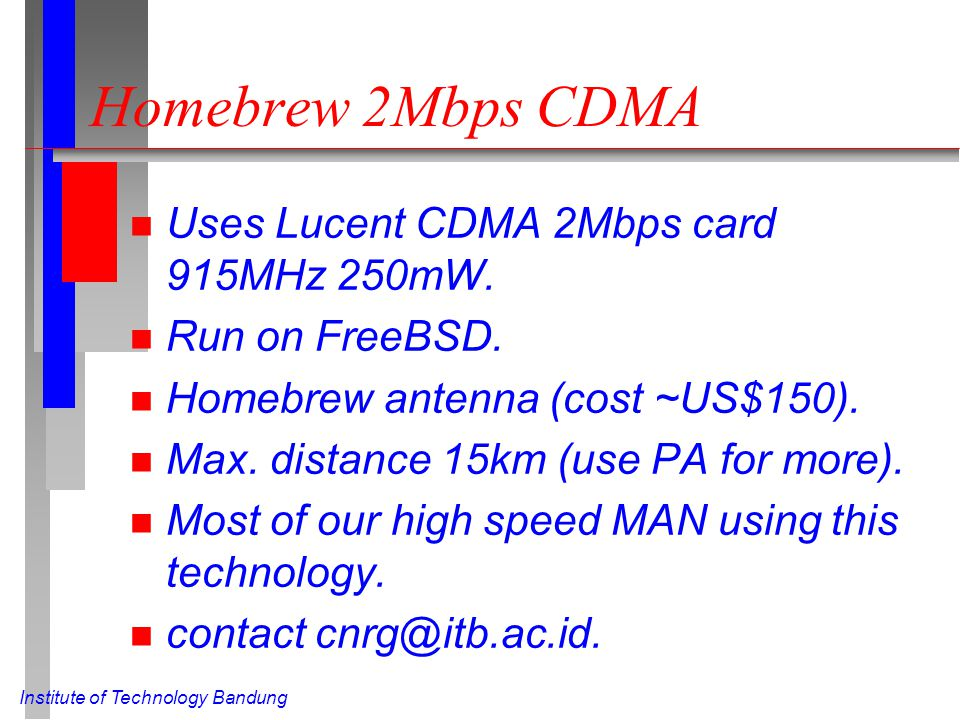 Institute of Technology Bandung Homebrew 2Mbps CDMA n Uses Lucent CDMA 2Mbps card 915MHz 250mW.