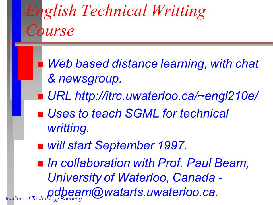 Institute of Technology Bandung English Technical Writting Course n Web based distance learning, with chat & newsgroup.