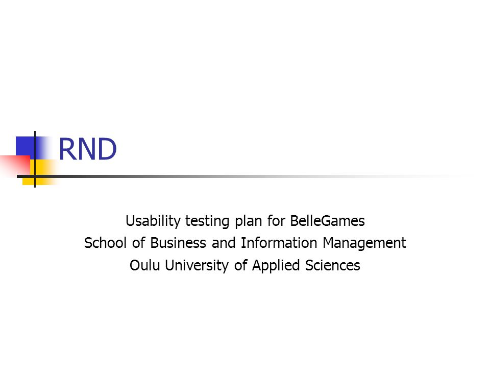 RND Usability testing plan for BelleGames School of Business and Information Management Oulu University of Applied Sciences