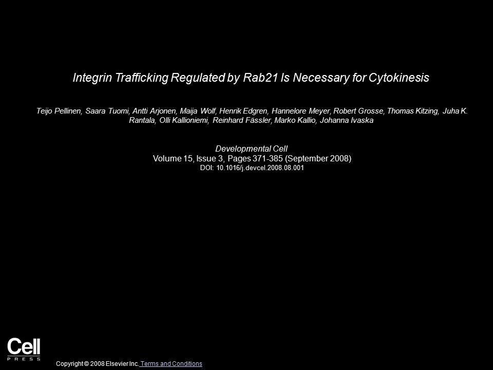 Integrin Trafficking Regulated by Rab21 Is Necessary for Cytokinesis Teijo Pellinen, Saara Tuomi, Antti Arjonen, Maija Wolf, Henrik Edgren, Hannelore Meyer, Robert Grosse, Thomas Kitzing, Juha K.