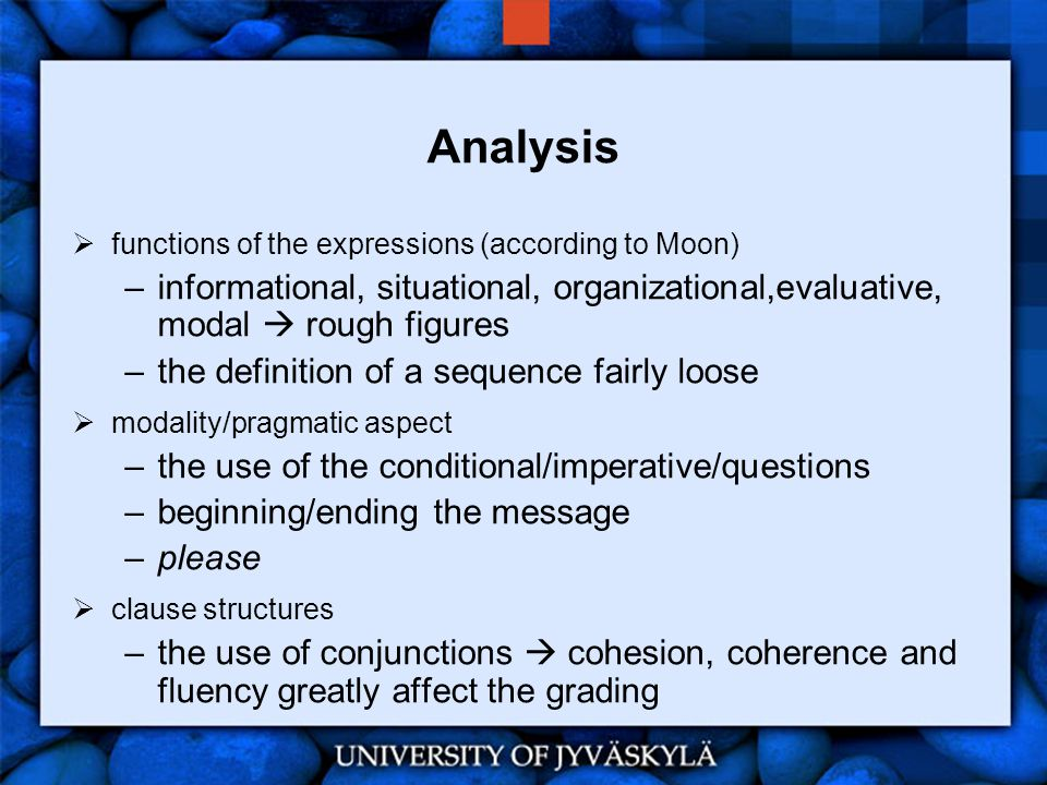 Analysis  functions of the expressions (according to Moon) –informational, situational, organizational,evaluative, modal  rough figures –the definit