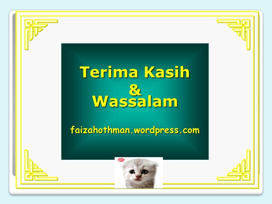 Terima Kasih &Wassalamfaizahothman.wordpress.com