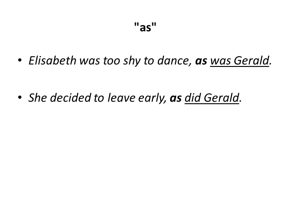 as Elisabeth was too shy to dance, as was Gerald. She decided to leave early, as did Gerald.