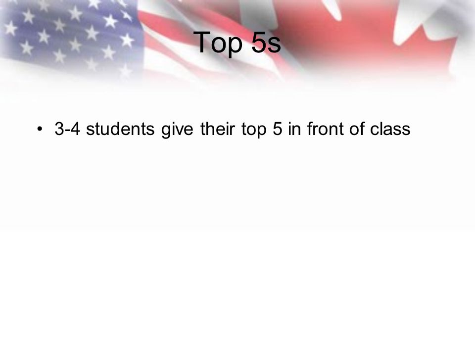 Top 5s 3-4 students give their top 5 in front of class