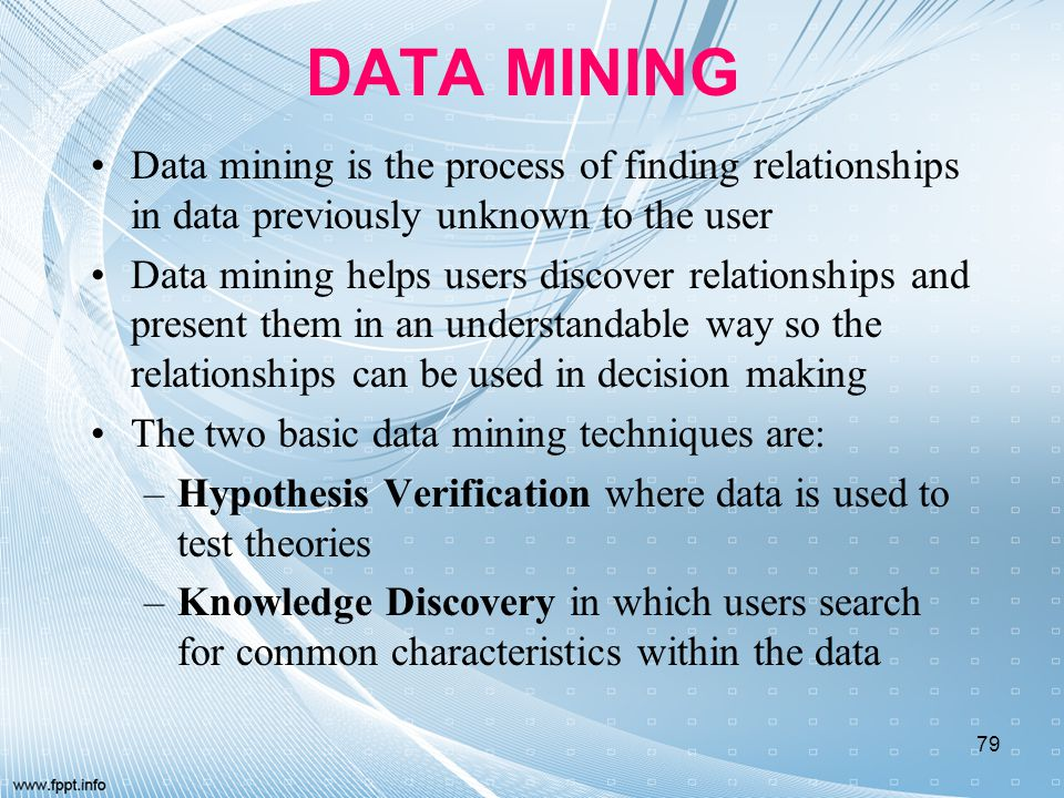 DATA MINING Data mining is the process of finding relationships in data previously unknown to the user Data mining helps users discover relationships