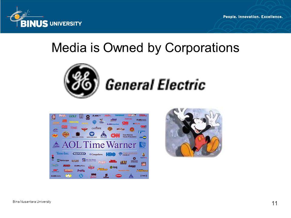 Bina Nusantara University 11 Media is Owned by Corporations