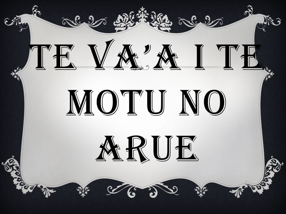TE VA'A I TE MOTU NO ARUE
