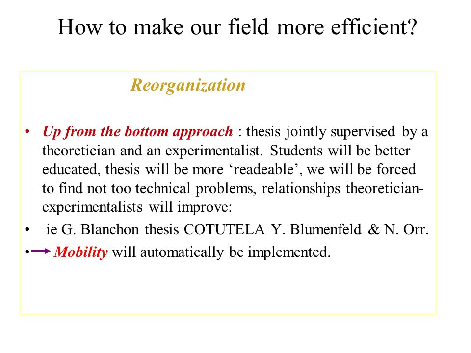 How to make our field more efficient.