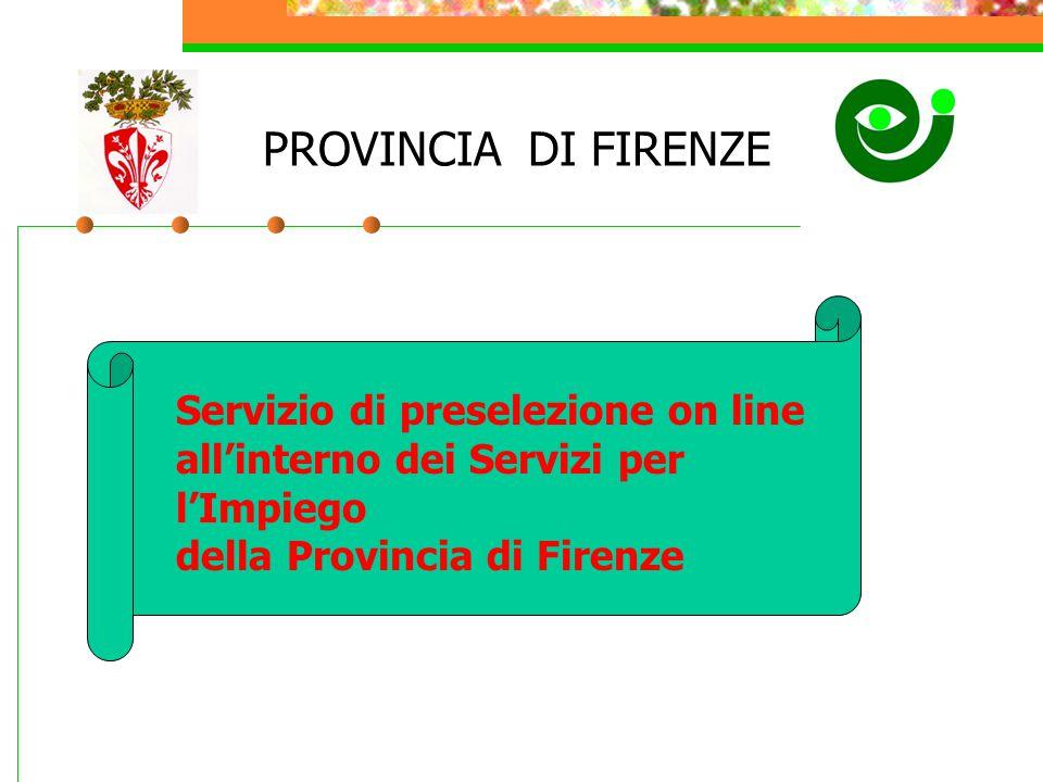 PROVINCIA DI FIRENZE Servizio di preselezione on line all'interno dei Servizi per l'Impiego della Provincia di Firenze