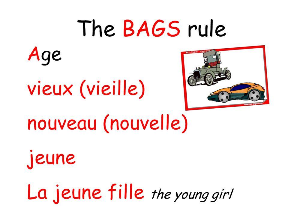 Age vieux (vieille) nouveau (nouvelle) jeune La jeune fille the young girl The BAGS rule