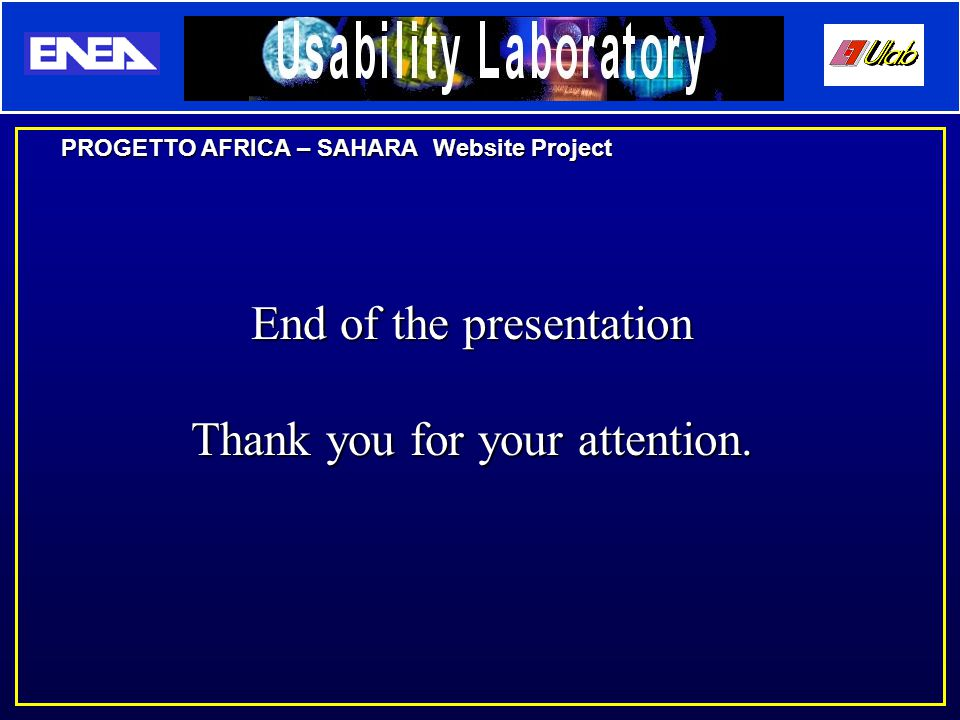PROGETTO AFRICA – SAHARA Website Project End of the presentation Thank you for your attention.