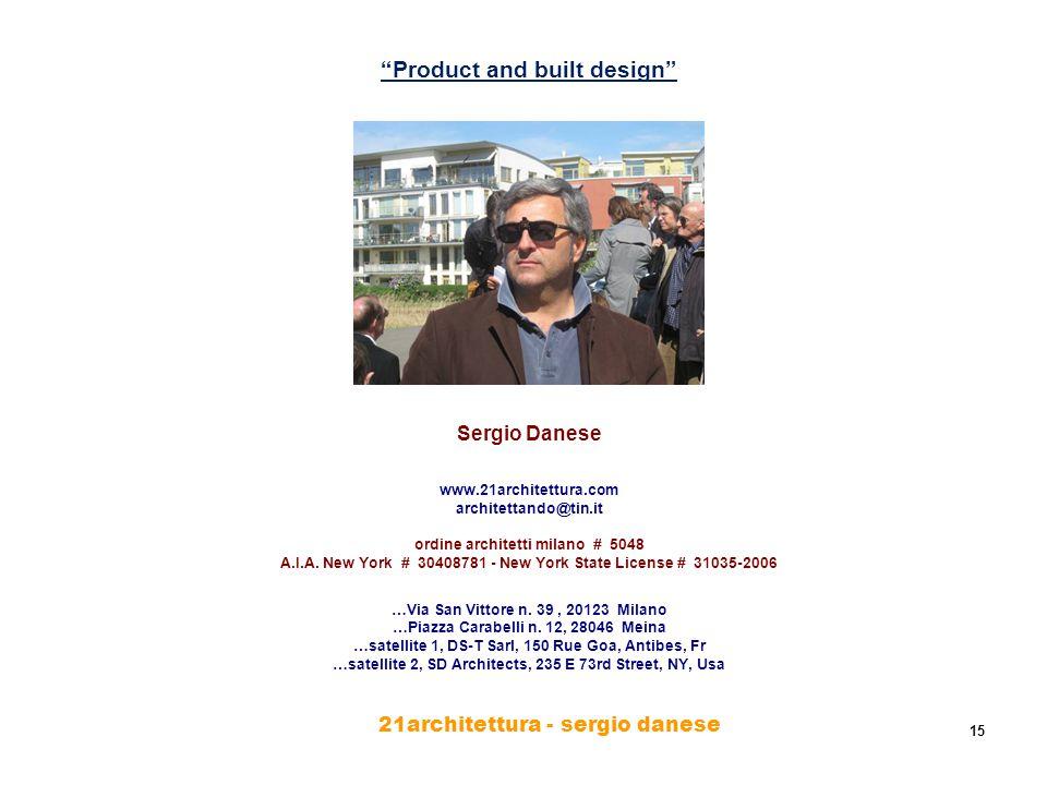 """21architettura - sergio danese 15 """"Product and built design"""" Sergio Danese www.21architettura.com architettando@tin.it ordine architetti milano # 5048"""
