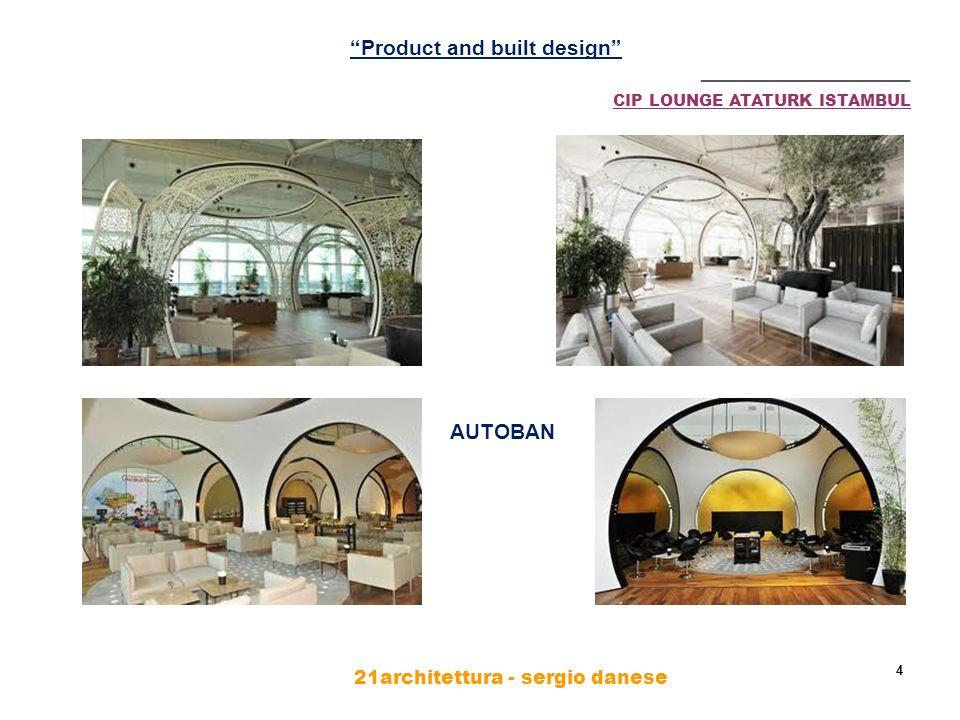 21architettura - sergio danese 5 ________________ Product and built design CIP LOUNGE ATATURK ISTAMBUL