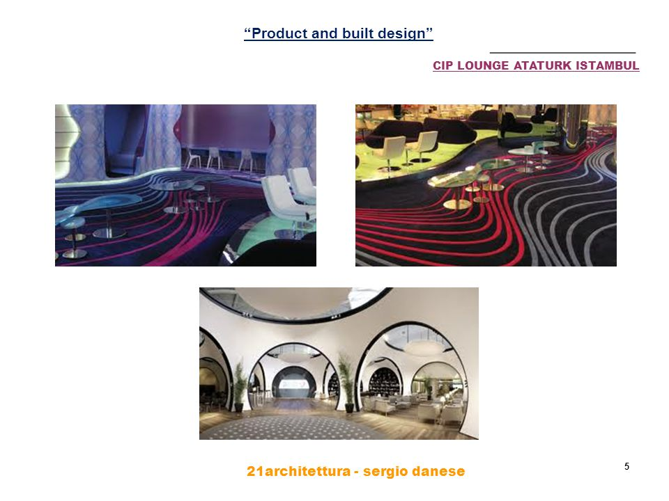 21architettura - sergio danese 5 ________________ Product and built design CIP LOUNGE ATATURK ISTAMBUL
