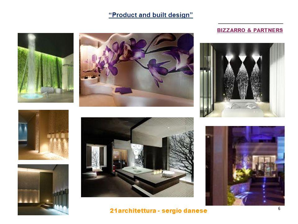 21architettura - sergio danese 7 BIZZARRO & PARTNERS ________________ Product and built design