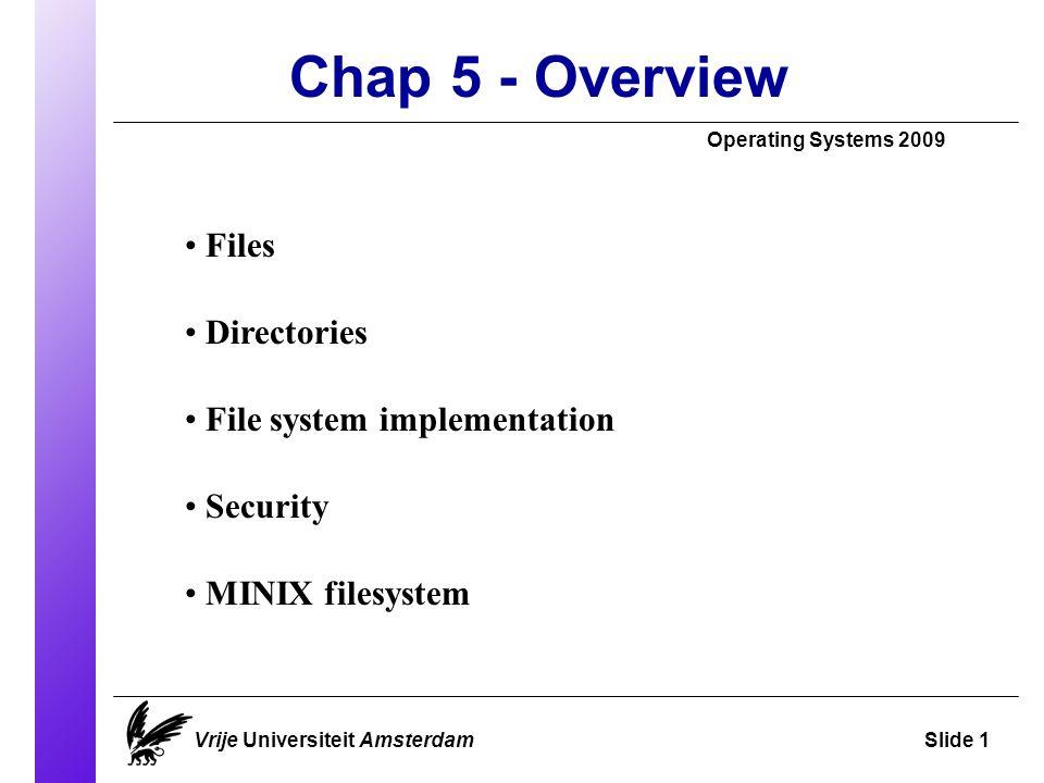 MINIX Superblock (1/2) Operating Systems 2009 Vrije Universiteit AmsterdamSlide 32