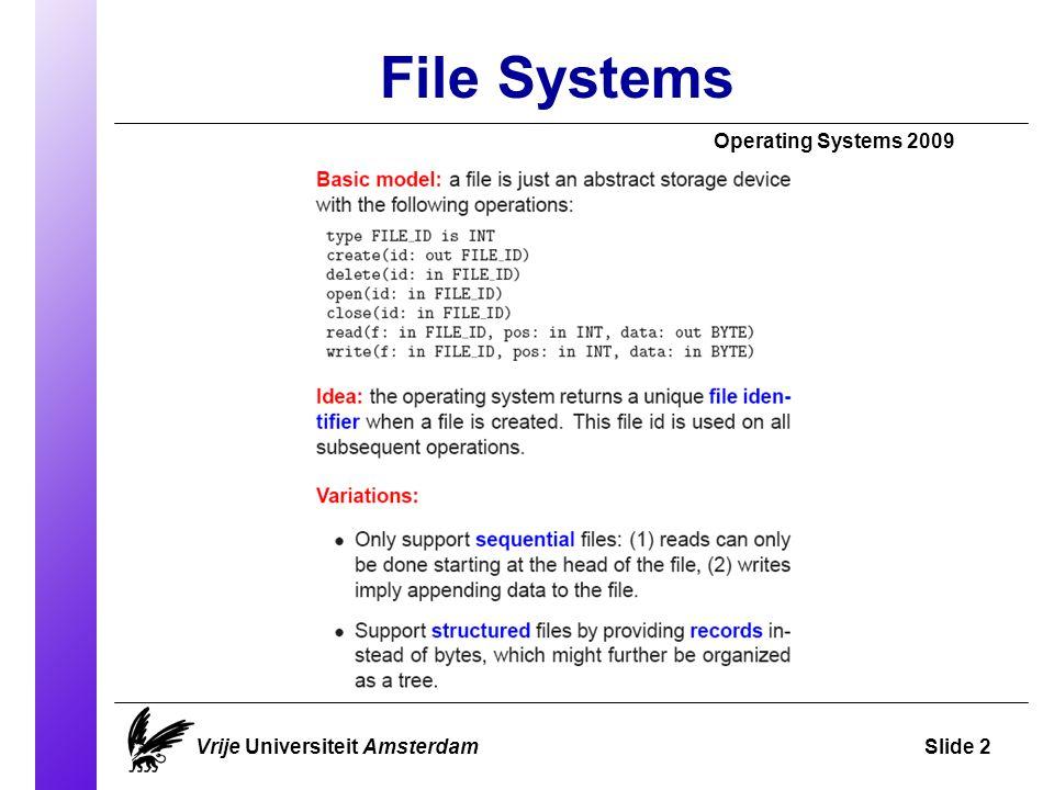 File Storage – UNIX Operating Systems 2009 Vrije Universiteit AmsterdamSlide 13