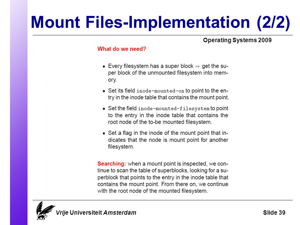 Mount Files-Implementation (2/2) Operating Systems 2009 Vrije Universiteit AmsterdamSlide 39