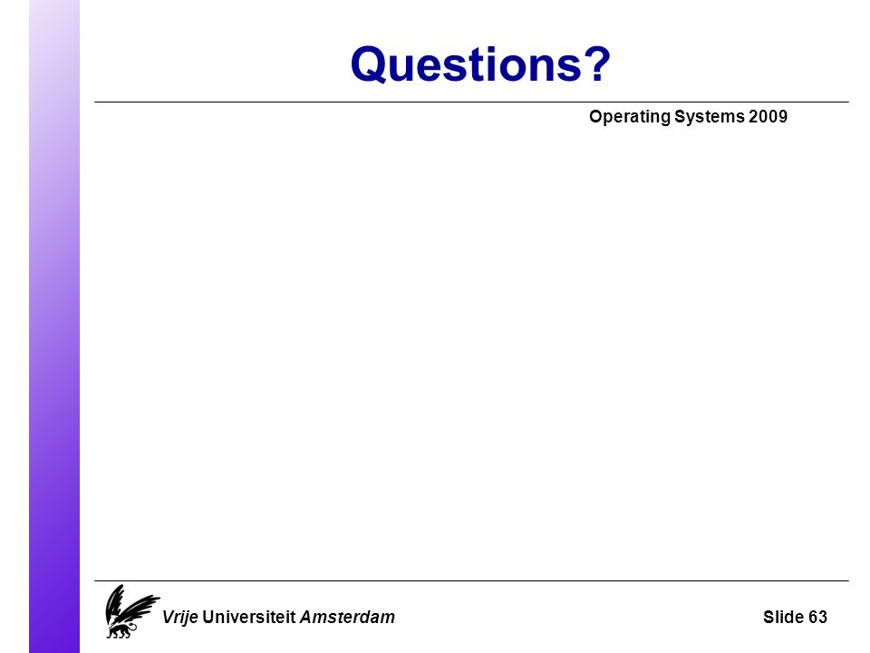 Questions Operating Systems 2009 Vrije Universiteit AmsterdamSlide 63