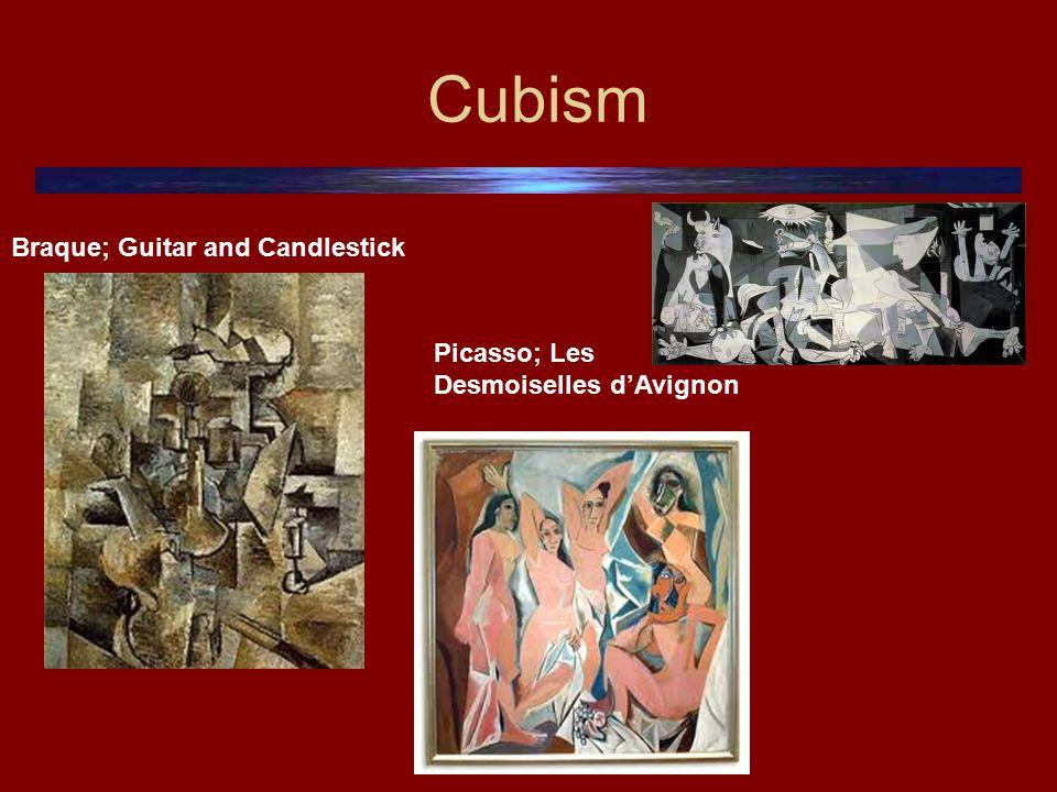 Cubism Braque; Guitar and Candlestick Picasso; Les Desmoiselles d'Avignon