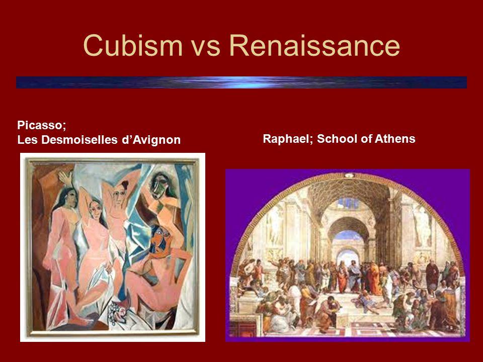 Cubism vs Renaissance Picasso; Les Desmoiselles d'Avignon Raphael; School of Athens