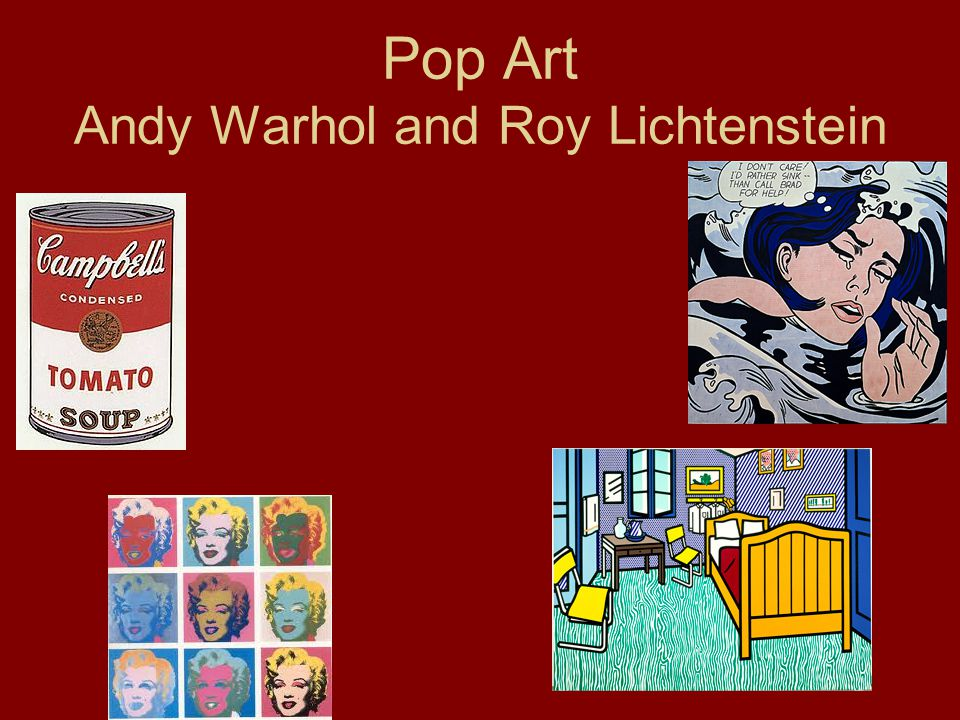 Pop Art Andy Warhol and Roy Lichtenstein