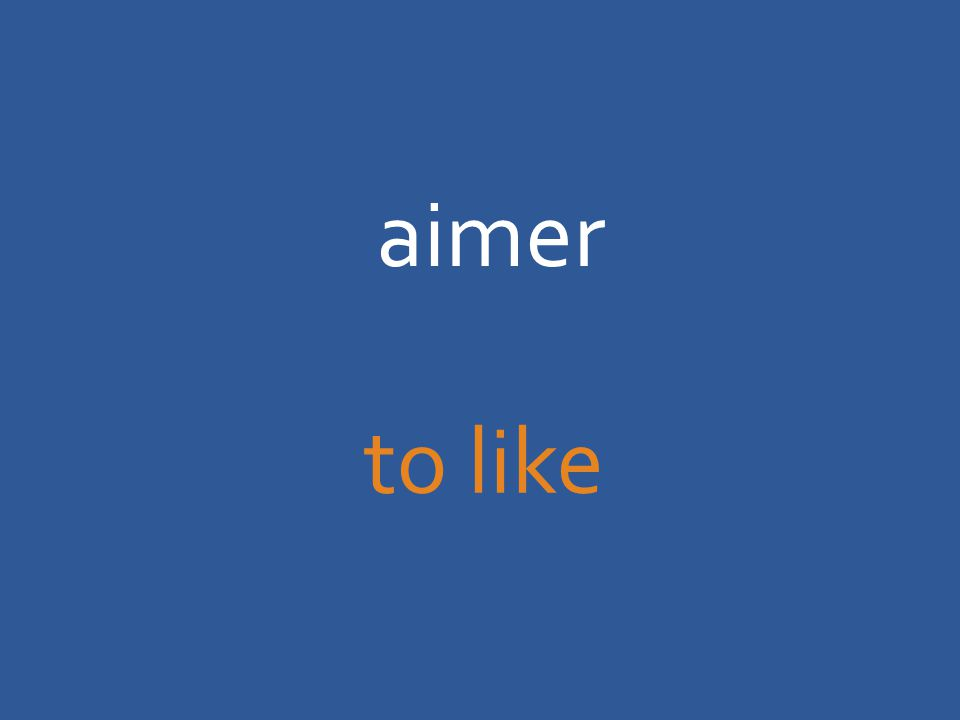 aimer to like