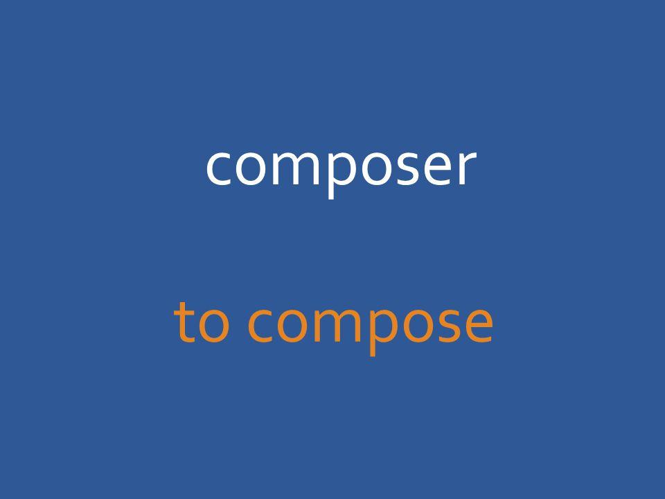 composer to compose