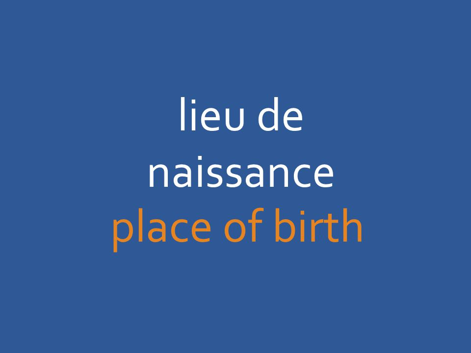 lieu de naissance place of birth