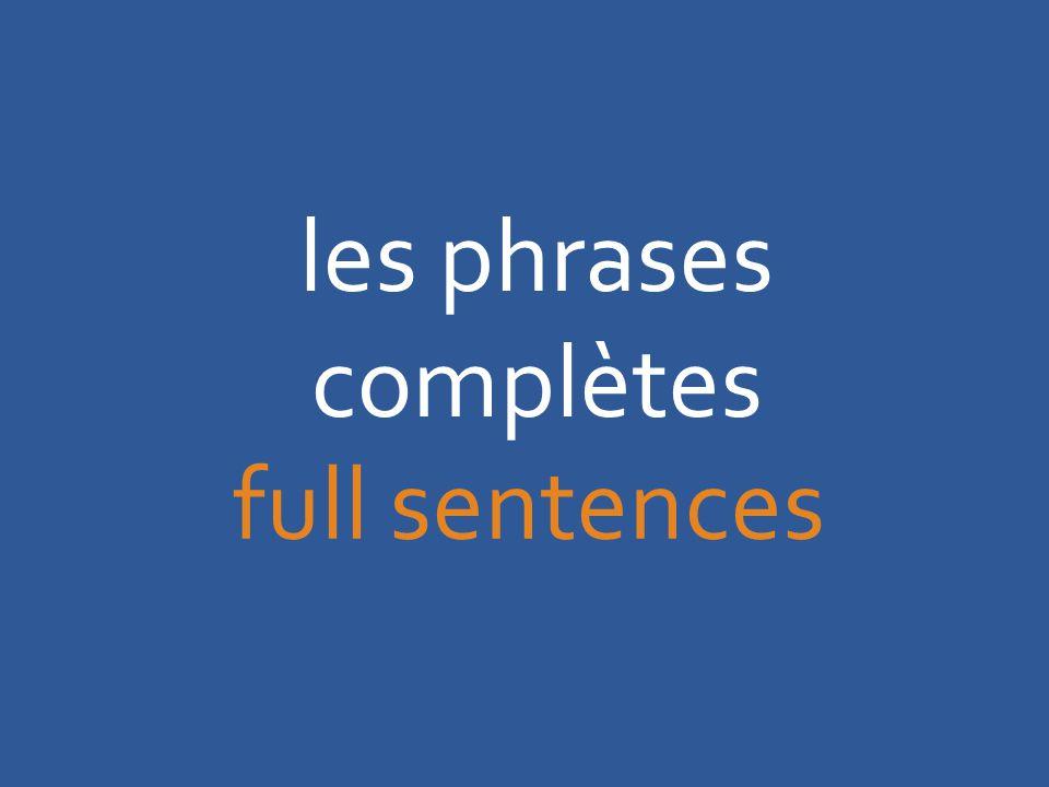 les phrases complètes full sentences