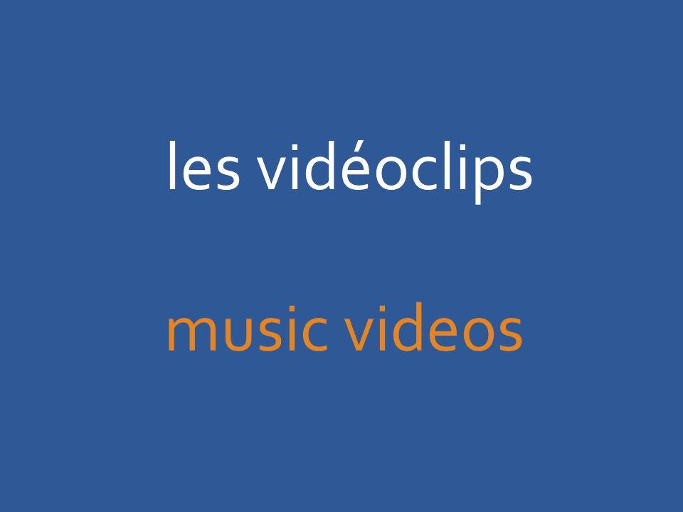 les vidéoclips music videos