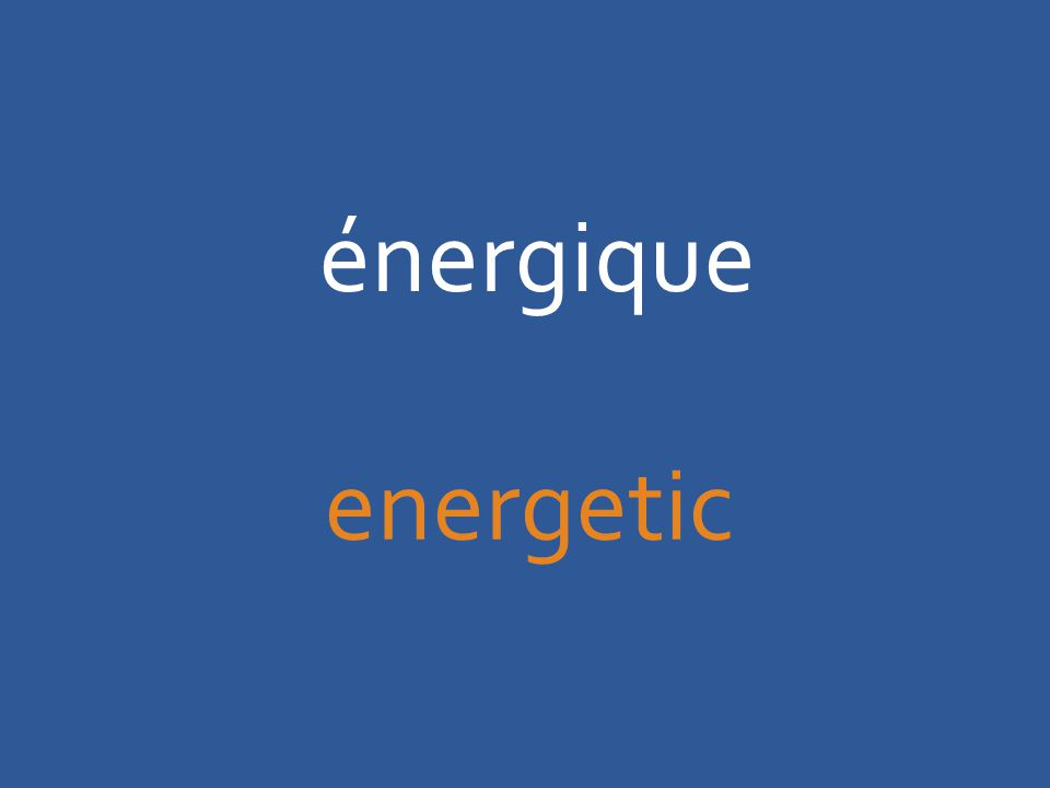 énergique energetic